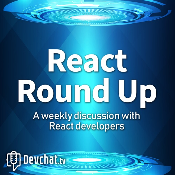 React Round Up – Podcast – Podtail