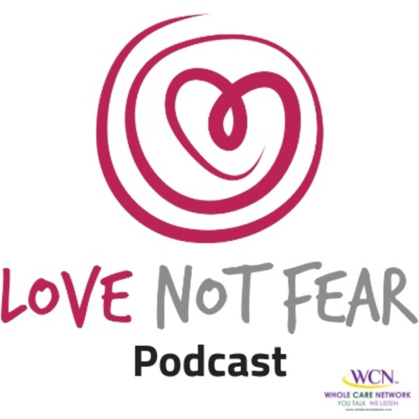 Love NOT Fear Podcast