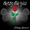 Crazy for You - Sidney Spencer