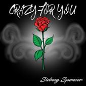 Crazy for You - Sidney Spencer