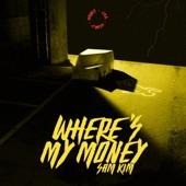 Where's My Money - Single