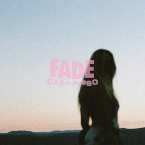 CAILIN RUSSO - Fade Chords and Lyrics