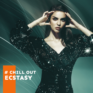 Chill Out Galaxy - # Chill Out Ecstasy: Hot Chill House Beats, Sensual Bass