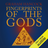 Graham Hancock - Fingerprints of the Gods: The Quest Continues (Unabridged)  artwork