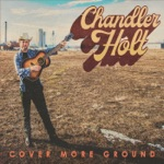 Chandler Holt - cover more ground