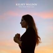 Kelsey Waldon - Very Old Barton