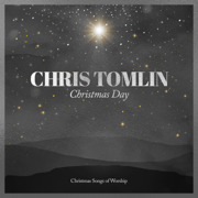 Christmas Day: Christmas Songs of Worship - EP - Chris Tomlin - Chris Tomlin