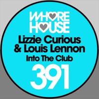 Into the Club - LIZZIE CURIOUS - LOUIS LENNON
