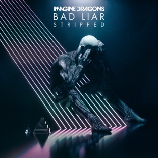 Imagine Dragons - Bad Liar – Stripped m4a
