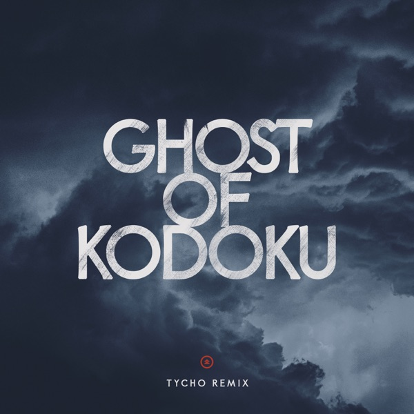 Ghost of Kodoku (Tycho Remix) - Single