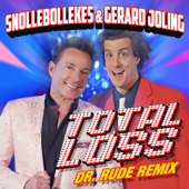 Total Loss (Dr. Rude Extended Remix) [with Gerard Joling]