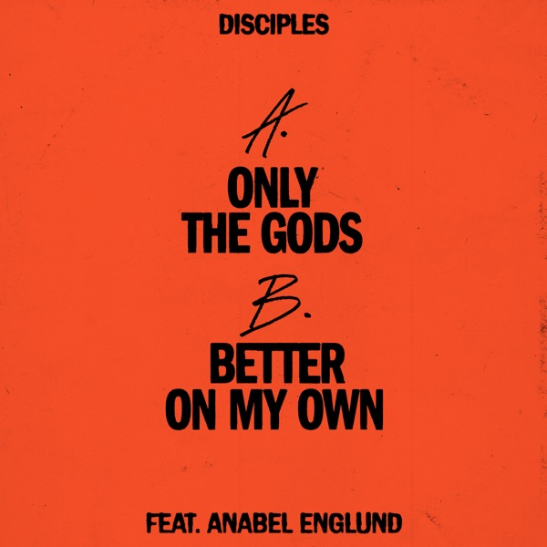 Only the Gods / Better On My Own (feat. Anabel Englund) - Single