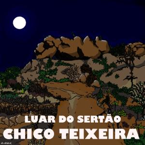 Chico Teixeira - Luar do Sertão (ao Vivo)