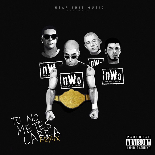 Tú No Metes Cabra (feat. Daddy Yankee, Anuel AA & Cosculluela) [Remix] - Single