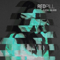 Flesh, Blood - REDPILL