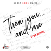 Then You... And Me - Vybz Kartel