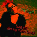 Glass Eyes (The Joy Thieves Remix) - Single