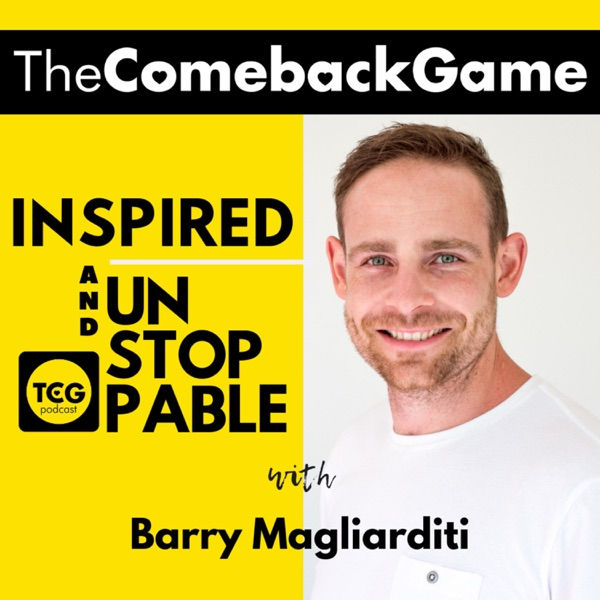 The Comeback Game: Inspired & Unstoppable
