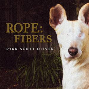 Ryan Scott Oliver - Rope: Fibers - EP