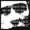 My Honest Face - Single