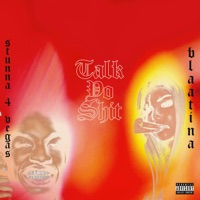 Talk Yo S**t (feat. Stunna 4 Vegas) - Single Mp3 Download