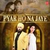 Pyar Ho Na Jaye
