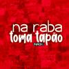 Na Raba Toma Tapão - Niack mp3