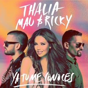 Thalía & Mau y Ricky - Ya Tú Me Conoces