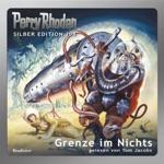 Grenze im Nichts - Perry Rhodan - Silber Edition 108 (Ungekürzt)