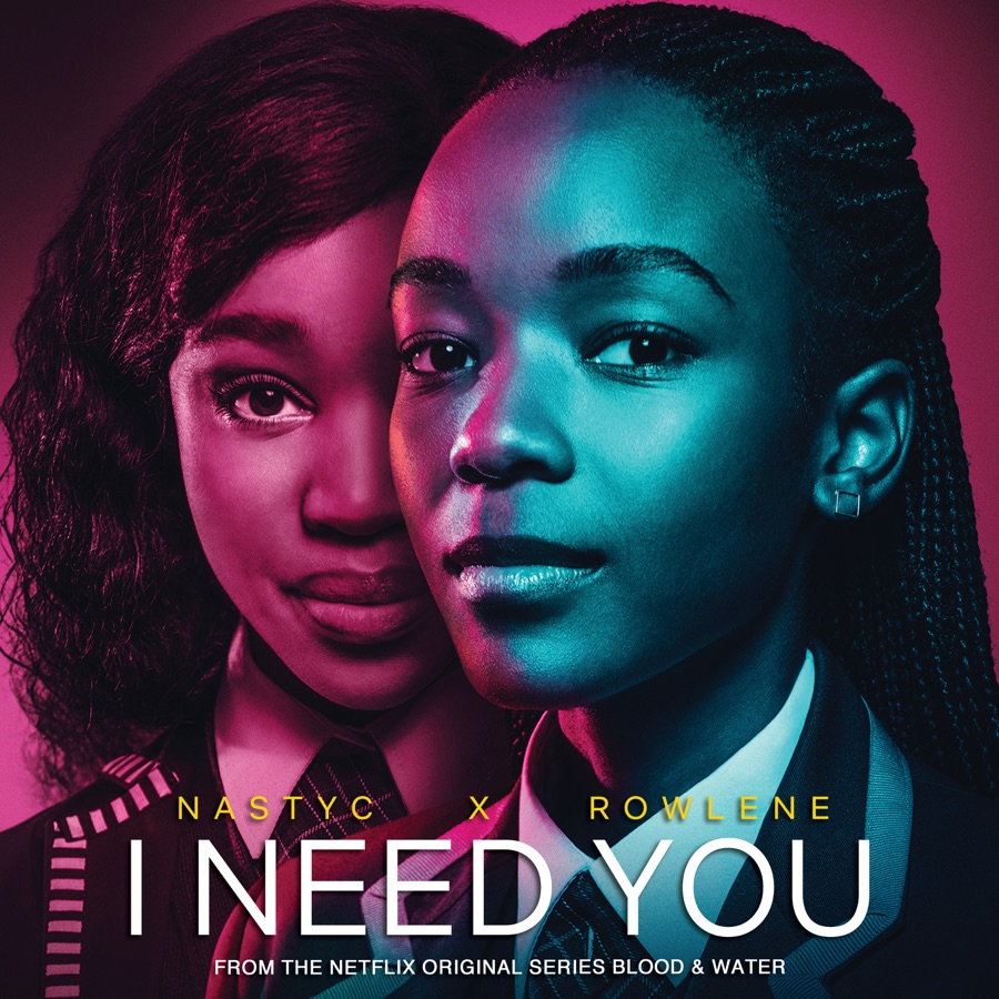 Nasty C & Rowlene - I Need You (From the Netflix original series