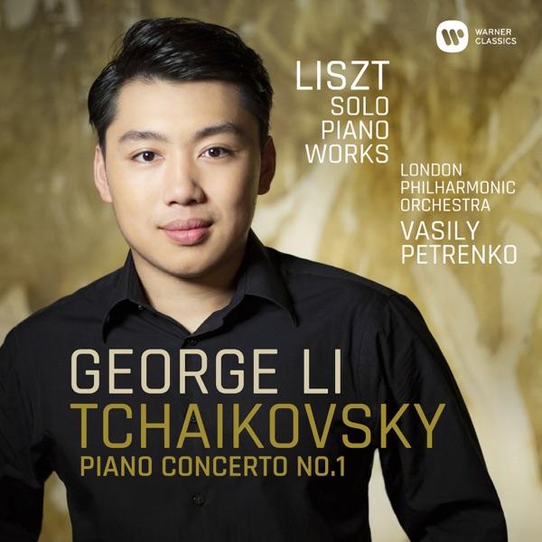 Tchaikovsky: Piano Concerto No. 1 - Liszt: Solo Piano Works