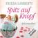 Frieda Lamberti - Spitz auf Knopf: Spitzenweiber 2