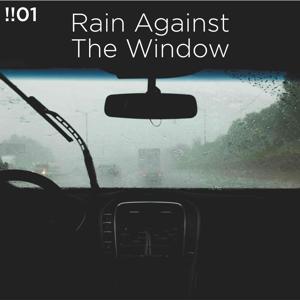Rain Sounds & Rain for Deep Sleep - !!#01 Rain Against the Window