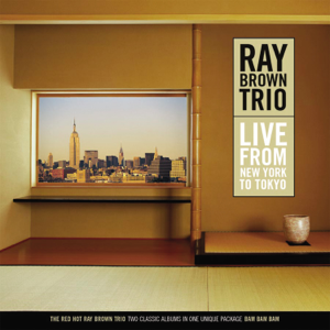 Ray Brown Trio - Live From New York To Tokyo