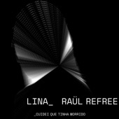 Lina_Raül Refree - Cuidei que tinha morrido