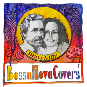 Bossa Nova Covers & Mats & My - Bossa Nova Covers