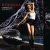 Umbrella (feat. JAY-Z) [Remixes] - Rihanna