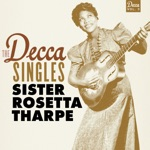 Sister Rosetta Tharpe - My Lord and I