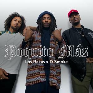 Los Rakas & D Smoke - Poquito Más
