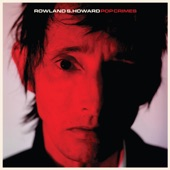 Rowland S. Howard - The Golden Age of Bloodshed