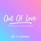 [Download] Out of Love (Originally Performed by Alessia Cara) [Piano Karaoke Version] MP3