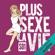 Stéphanie Estournet & Marc Pernet - Plus sexe la vie. La série intégrale