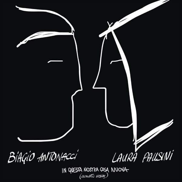 Biagio Antonacci & Laura Pausini - In questa nostra casa nuova