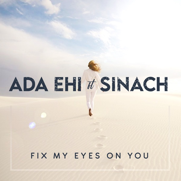 Fix My Eyes on You (feat. Sinach) - Single