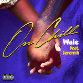On Chill (feat. Jeremih) - Wale Cover Art
