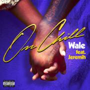 On Chill (feat. Jeremih) - Wale - Wale