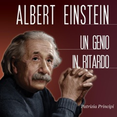 Albert Einstein: Un genio in ritardo