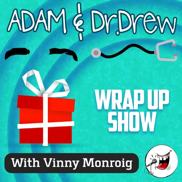 Adam and Dr Drew Wrap Up Show - funny stuff