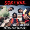 SOB X RBE - Ain't Got Time