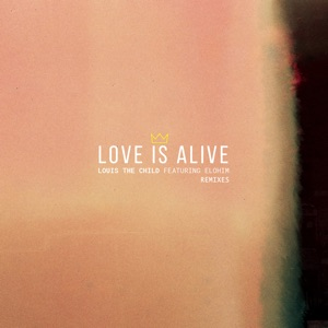 Louis The Child - Love Is Alive feat. Elohim